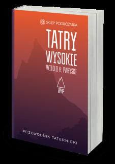 Tatry Wysokie. Przewodnik taternicki
