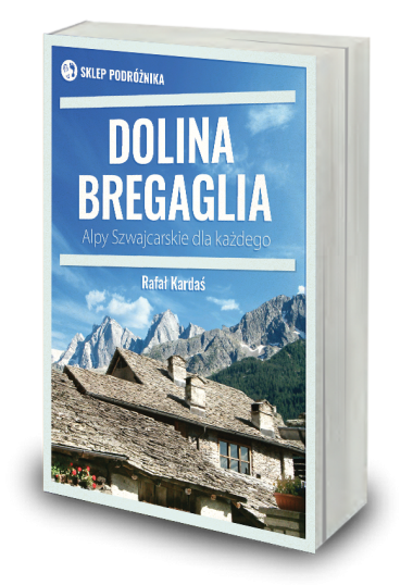 Dolina Bregaglia Alpy Szwajcarskie dla każdego