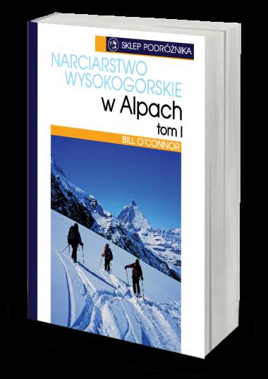 Narciarstwo wysokogórskie w Alpach t.I