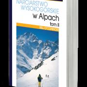Narciarstwo wysokogórskie w Alpach t.II