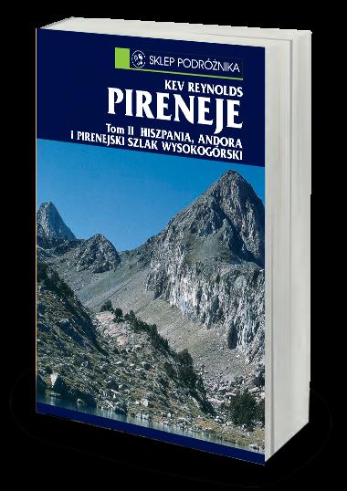 Pireneje, t. II Hiszpania, Andora i Pirenejski Szlak Wysokogórski