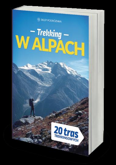 Trekking w Alpach 20 klasycznych tras